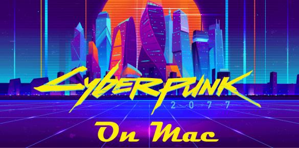 How to play cyberpunk 2077 on mac