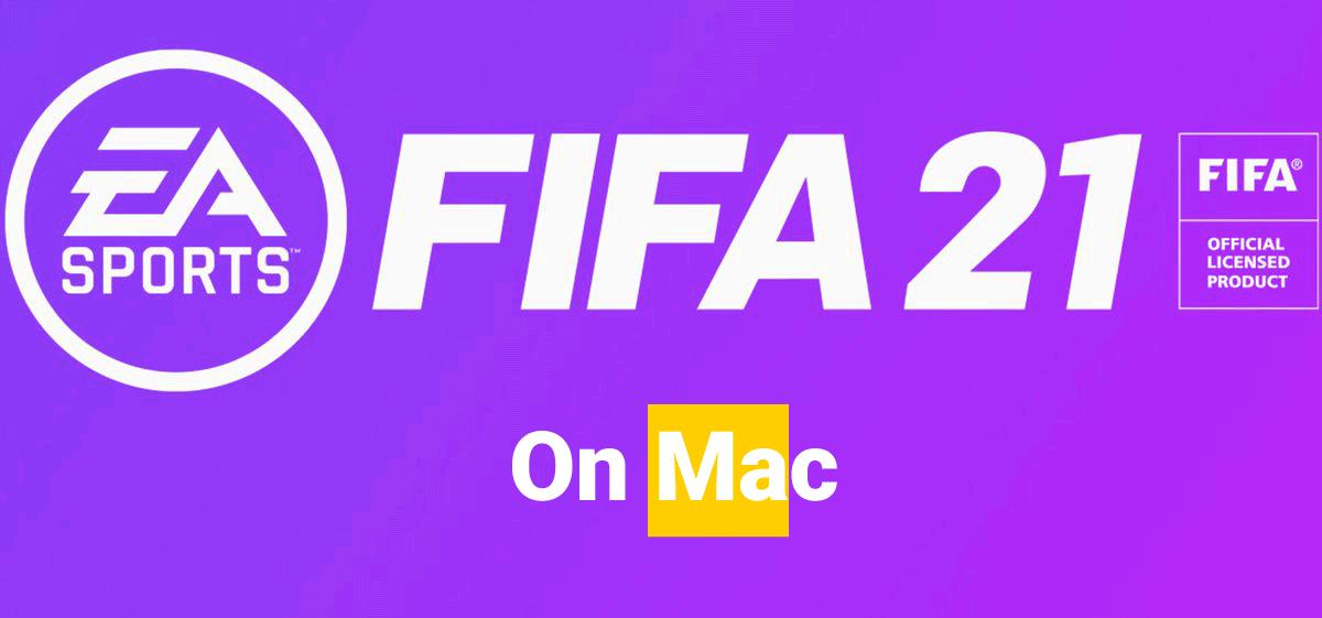 Play FIFA 21 on Mac