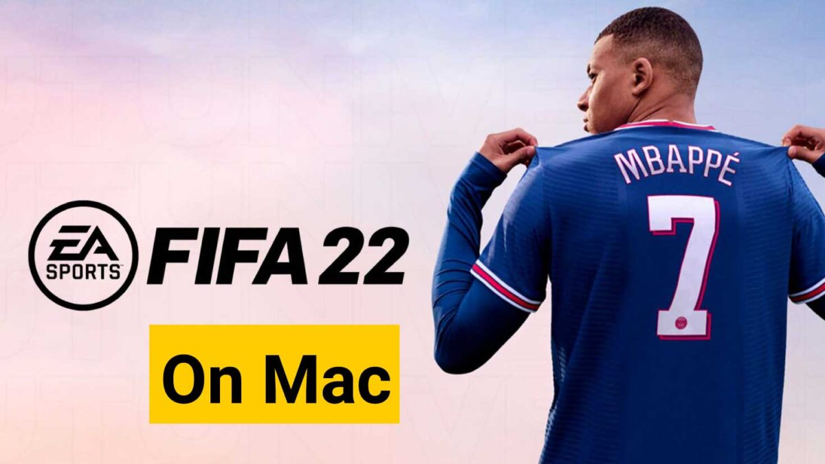 Play FIFA 22 on Mac