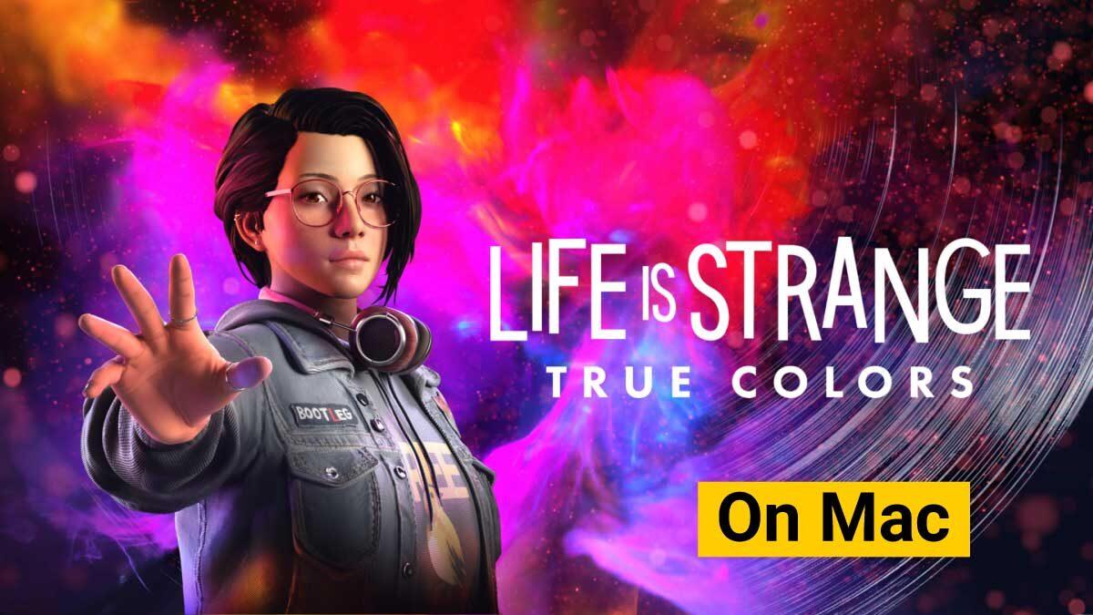 Life is Strange True Colors Mac