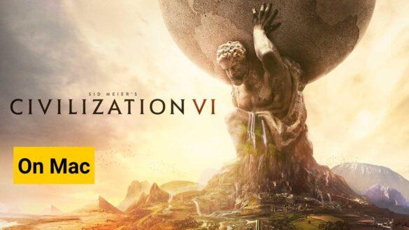 play civilization vi on mac